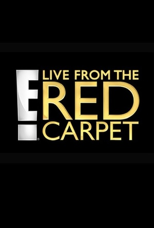Серіал «E! Live from the Red Carpet» (2014)