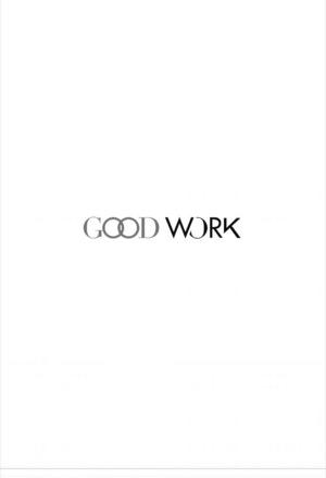 Серіал «Good Work» (2015)
