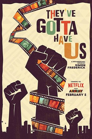 Сериал «Black Hollywood: 'They've Gotta Have Us'» (2018)