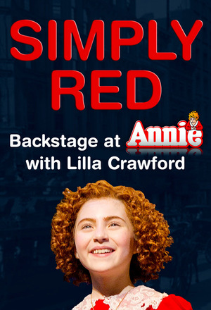 Серіал «Simply Red: Backstage at 'Annie' with Lilla Crawford» (2013)