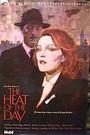 Фильм «The Heat of the Day» (1989)