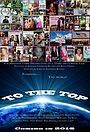 Фильм «To the Top» (2016)