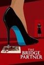 Фільм «The Bridge Partner» (2015)