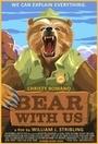 Фильм «Bear with Us» (2016)