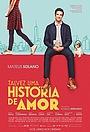 Фильм «Talvez uma História de Amor» (2018)