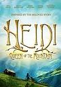 Фільм «Heidi: Queen of the Mountain»