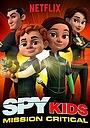Сериал «Дети шпионов: Критическая миссия» (2018 – ...)
