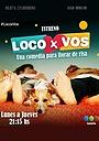 Сериал «Loco x vos» (2016)
