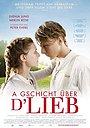 Фильм «A Gschicht über d'Lieb» (2019)
