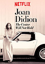 Фильм «Джоан Дидион: Центр не выдержит» (2017)