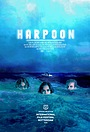Фильм «Гарпун» (2019)