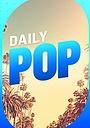 Серіал «Daily Pop» (2017 – ...)
