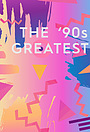 The '90s Greatest