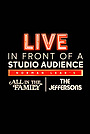 Фільм «Live in Front of a Studio Audience: Norman Lear's 'All in the Family' and 'The Jeffersons'» (2019)