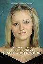 Сериал «Unspeakable Crime: The Killing of Jessica Chambers» (2018 – ...)