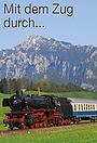 Сериал «Mit dem Zug durch...» (2006 – ...)