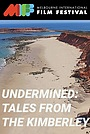 Фільм «Undermined - Tales from the Kimberley» (2018)