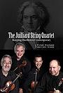 Фильм «The Juilliard String Quartet: Keeping Beethoven Contemporary» (2012)