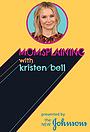 Серіал «Momsplaining with Kristen Bell» (2018 – ...)