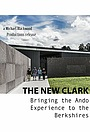 Фильм «The New Clark: Bringing the Ando Experience to the Berkshires» (2014)