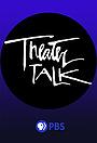 Серіал «Theater Talk» (1996 – ...)