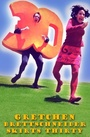 Фильм «Gretchen Brettschneider Skirts Thirty» (2003)