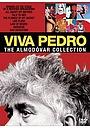 Фильм «Viva Pedro: The Life & Times of Pedro Almodóvar» (2007)