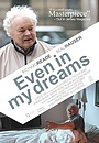 Фильм «Even in My Dreams» (2008)