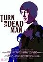 Фильм «Turn Me On, Dead Man» (2009)