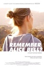 Фильм «Remember Alice Bell?» (2011)
