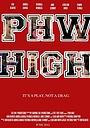Фильм «Phw High» (2013)