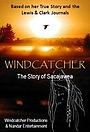 Фильм «Sacajawea: The Windcatcher»