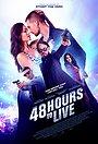 Фильм «48 часов, чтобы жить» (2016)