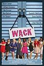 Фильм «Wack» (2013)