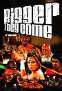 Фільм «Bigger They Come» (2012)